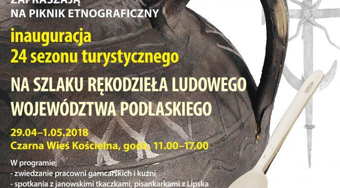 Piknik etnograficzny na szlaku rękodzieła ludowego województwa podlaskiego 2018
